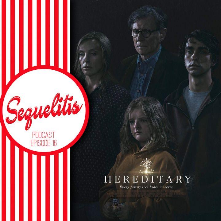 Episode 16 - Hereditary