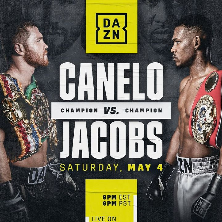 Preview Of The Canelo-Jacobs SuperCard On Dazn In America And Sky Sport's In UK/Ireland!!