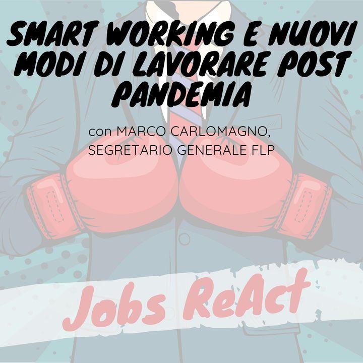 JR 47 | Smart working e nuovi modi di lavorare post pandemia - con Marco Carlomagno