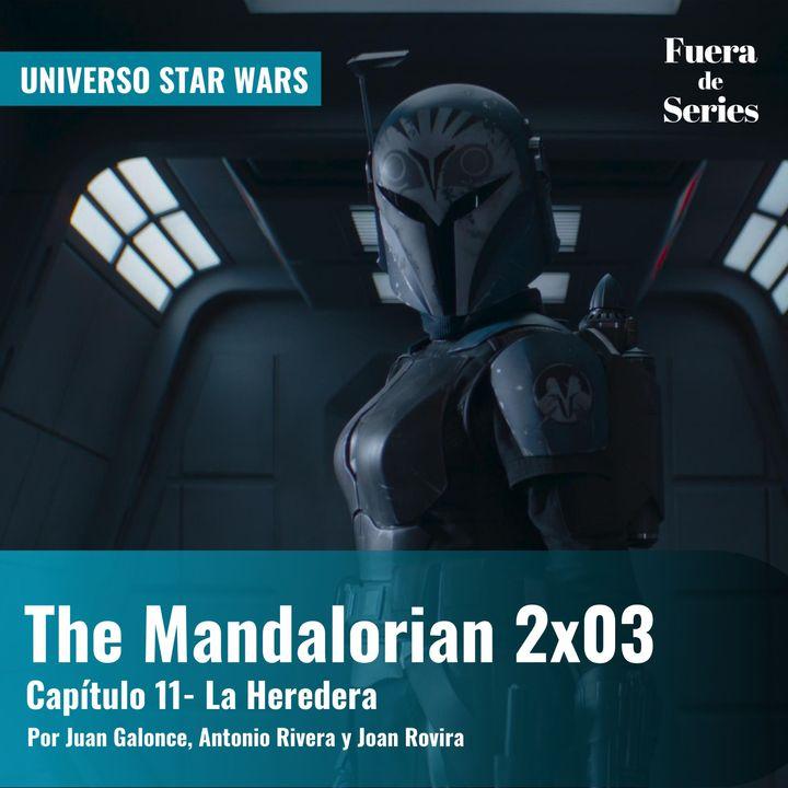 The Mandalorian 2x03 - 'Capítulo 11: La Heredera' | Universo Star Wars