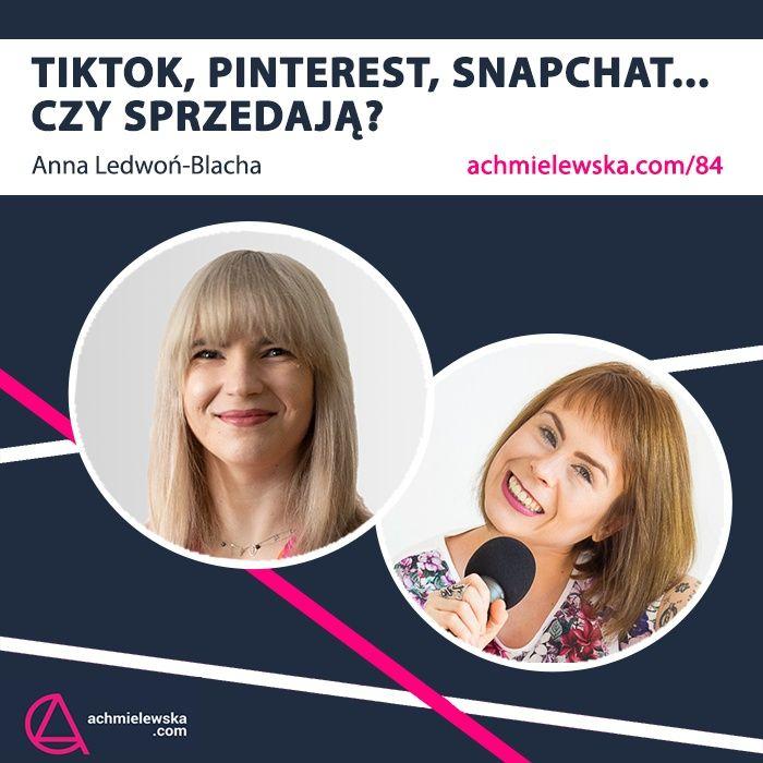 84 Czy sprzedają? TikTok, Pinterest, Snapchat - Ania Ledwoń-Blacha