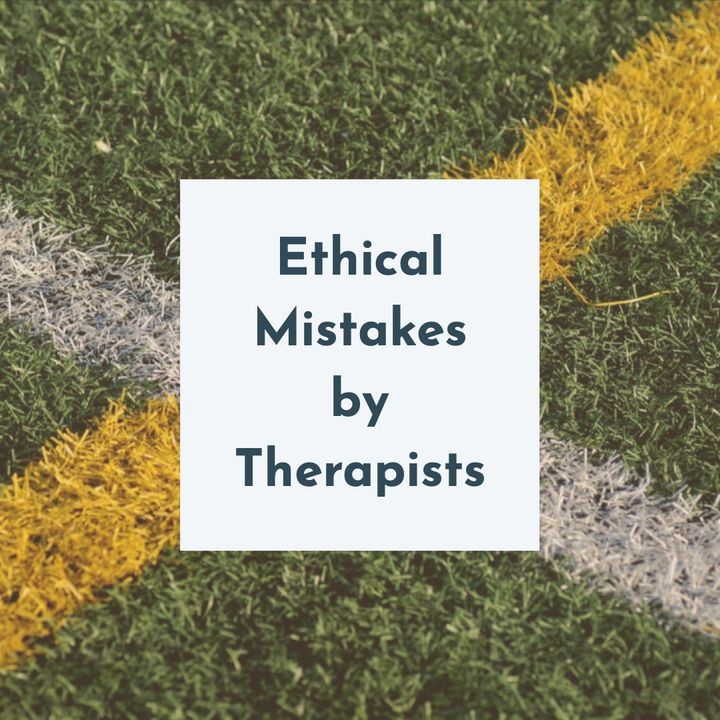 Ethical Mistakes by Therapists