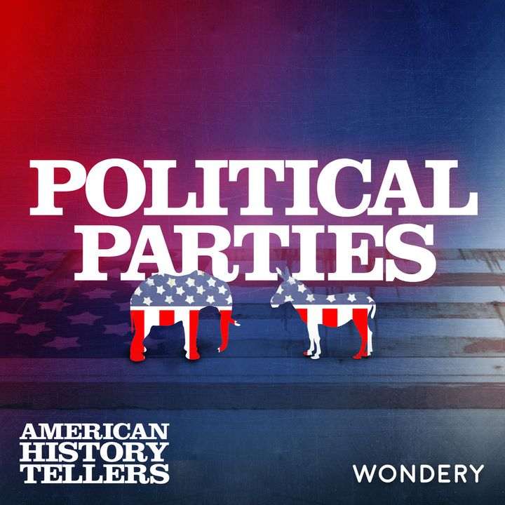 Encore: Political Parties | A Tale of Two Parties | 1