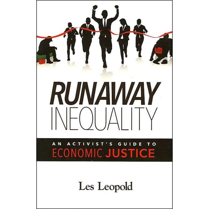 Runaway Inequality: An Activist's Guide to Economic Justice