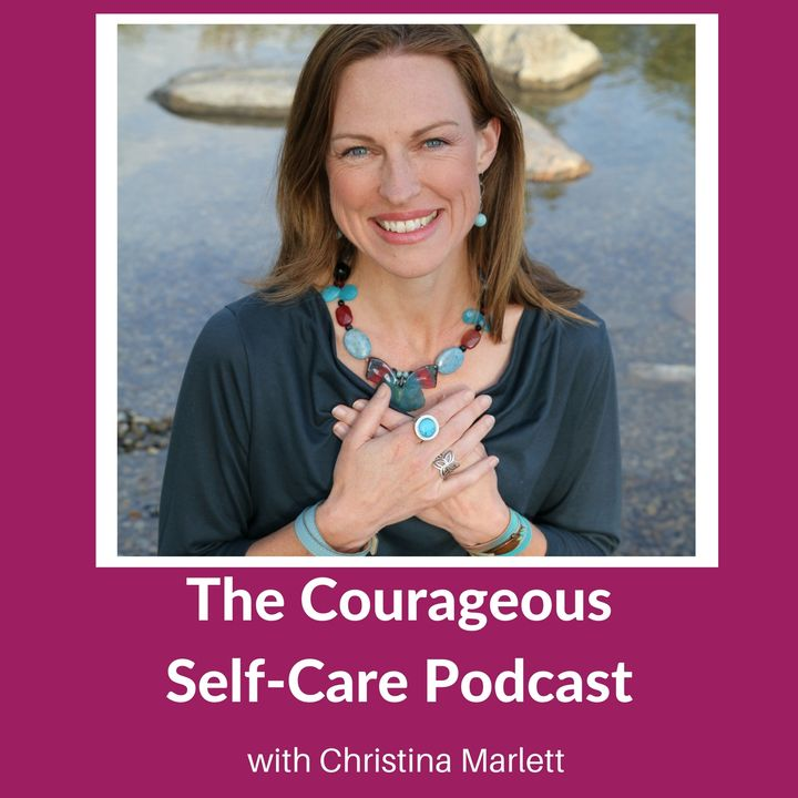 The Courageous Self-Care Podcast