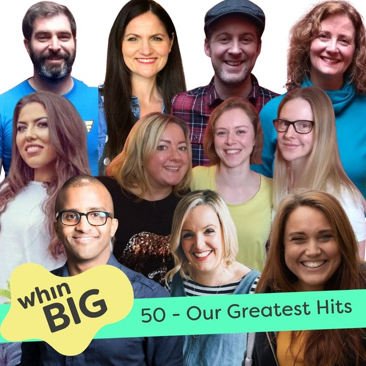 50 - The Whin Big Podcast's 'Greatest Hits'