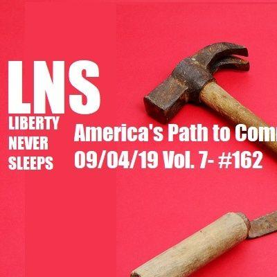 America's Path to Communism 09/04/19 Vol. 7- #162