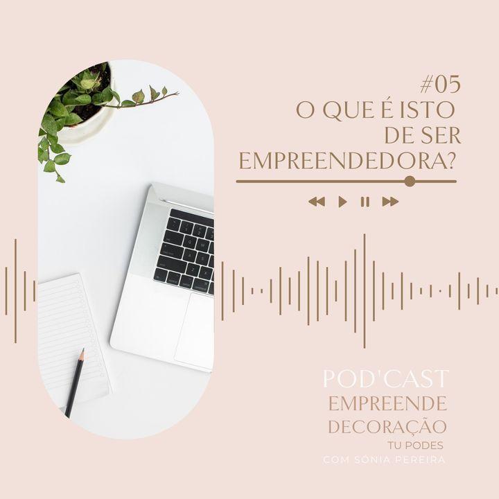 O que é isto de ser empreendedora?