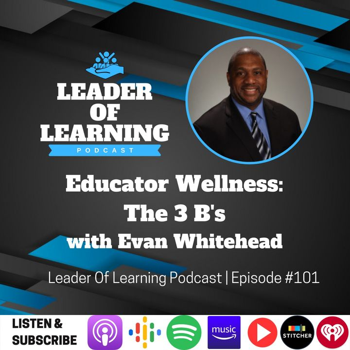 Educator Wellness: The 3 B's with Evan Whitehead