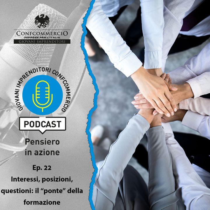 """22# Interessi, posizioni, questioni: il """"ponte"""" della formazione, ospite Giuseppe Melara, Presidente e AD di Formamentis"""