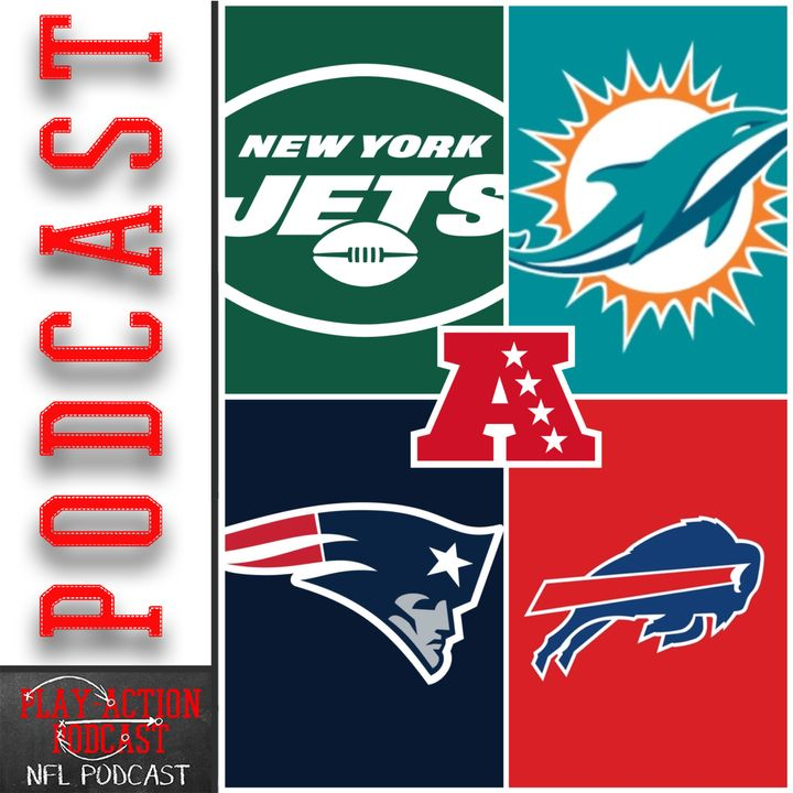 Play-Action Podcast 004: NFL Preview AFC East