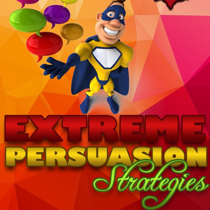 Extreme Persuasion Strategies