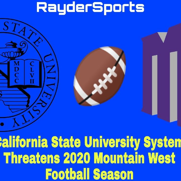 California State University Systems Threatens Mountain West Conference 2020 Season