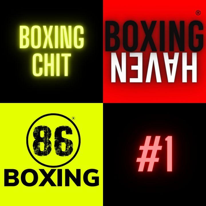 86Boxing E26: 86Boxing x Boxing Haven: Boxing Chit 1   Munguia   Babic   Other  Boxing Stuff...