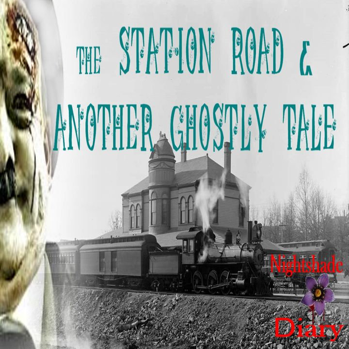 The Station Road and Another Ghostly Tale | Podcast