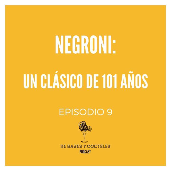 """Ep. 9 """"Negroni: Un Coctel Clásico de 101 Años"""""""