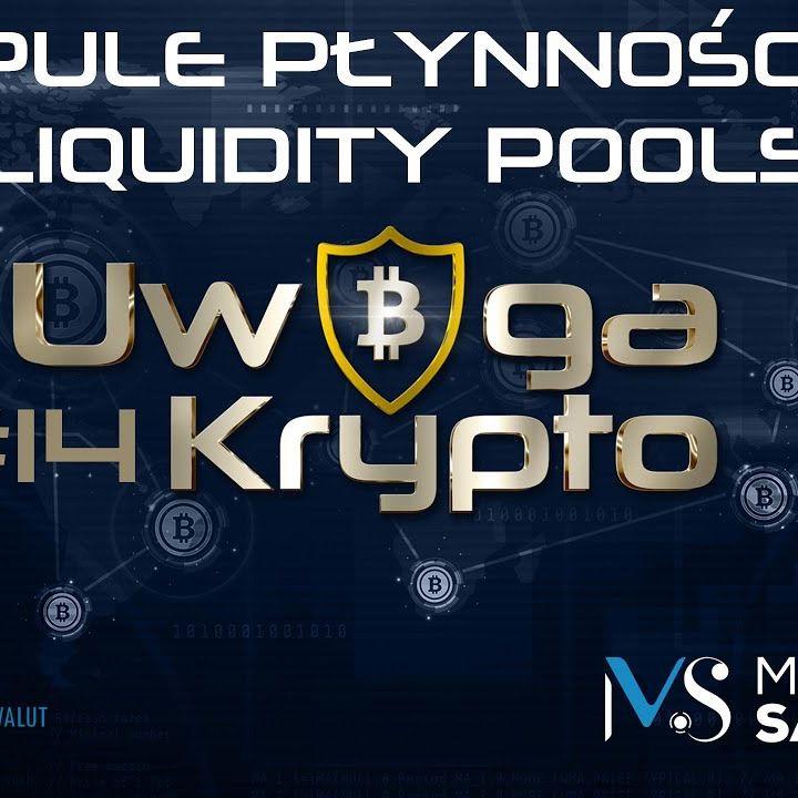 Uwaga Krypto #14   Pule płynności (liquidity pools) - Czym są? Jak działają?