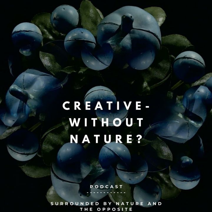 Creative - without Nature?
