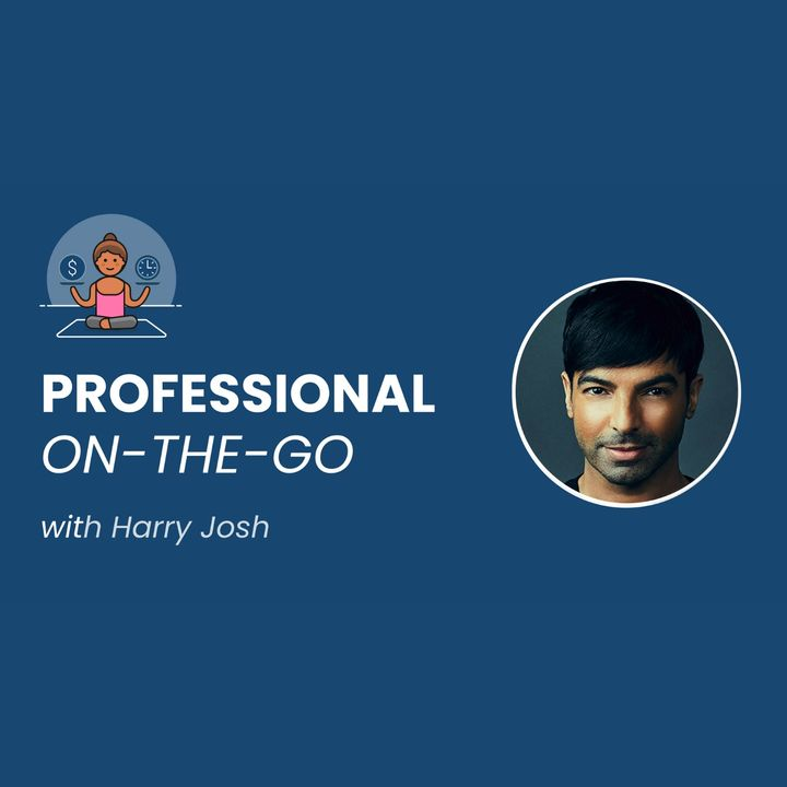 Episode #26: Harry Josh Shares His Story on Becoming a Top Celebrity Hair Stylist