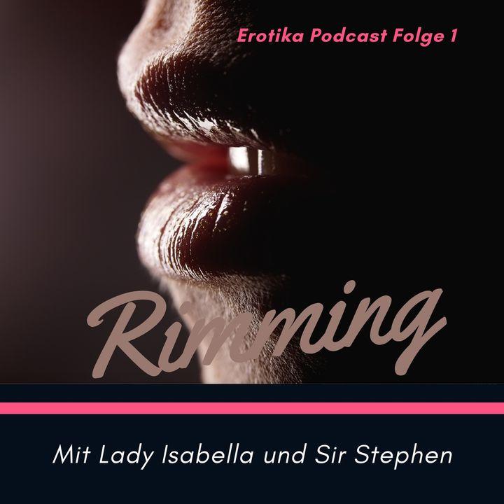 Erotika Podcast Folge 1 Thema Rimming