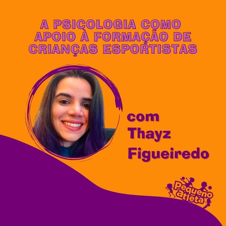 Episódio 2 - A psicologia como apoio à formação de crianças esportistas - com Thayz Figueiredo