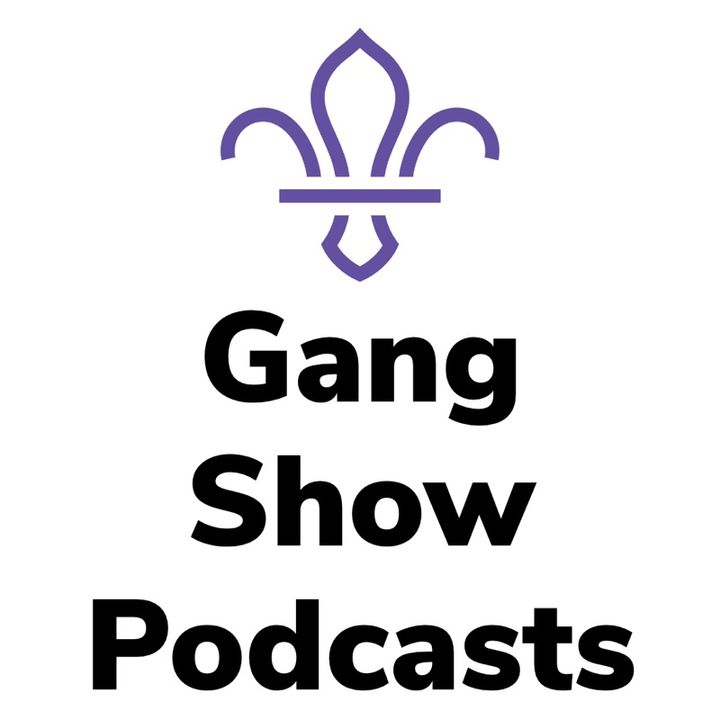 Gang Show The Podcast Episode 6