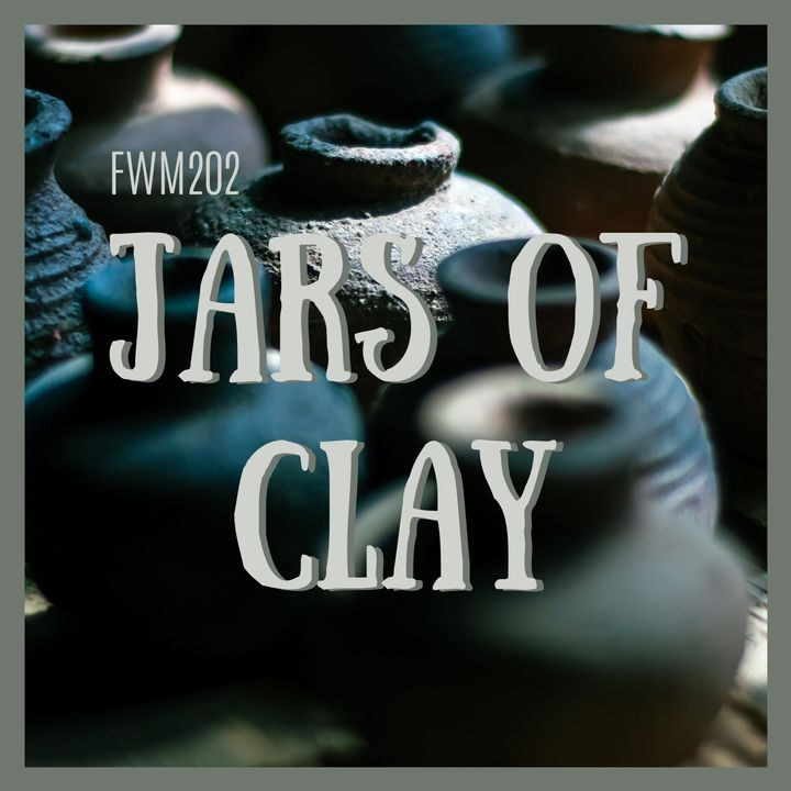 FWM2 02: Jars of Clay