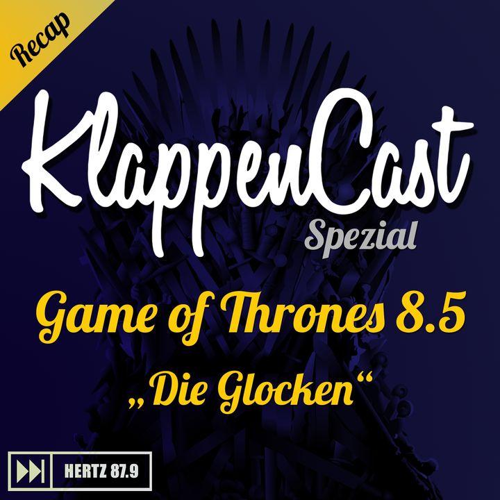 "Spezial: Game of Thrones 8.5 - ""Die Glocken"" Recap"
