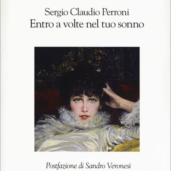 """Sergio Claudio Perroni """"Entro a volte nel tuo sonno"""""""