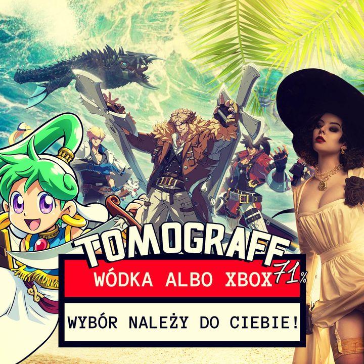 Tomograf #71 - Wódka albo Xbox