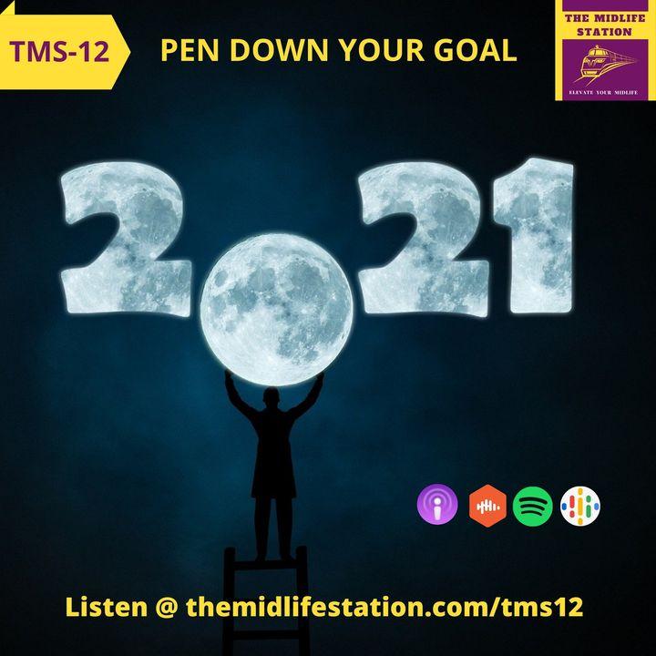 Pen Down Your Dream Goal:TMS12