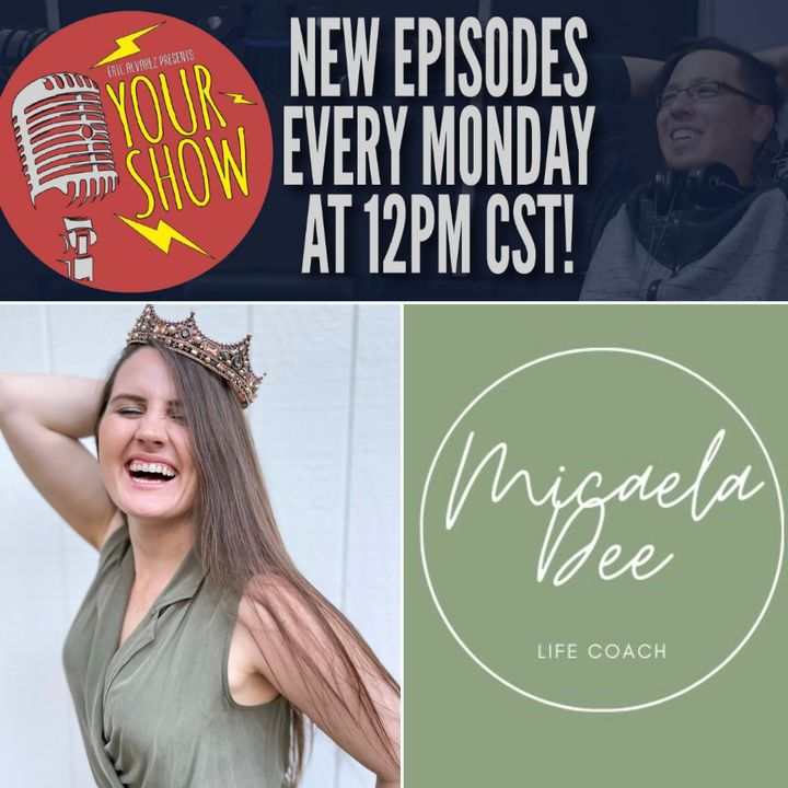 Your Show Episode 30 - Micaela With The Three C's of Life Coaching
