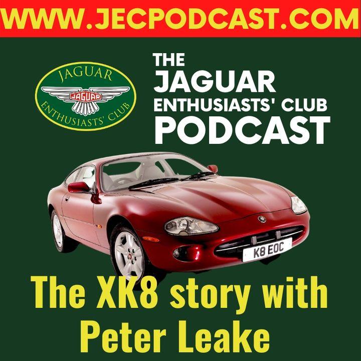 Episode 40: Peter Leake - The XK8 Story and training Jaguar Dealers!