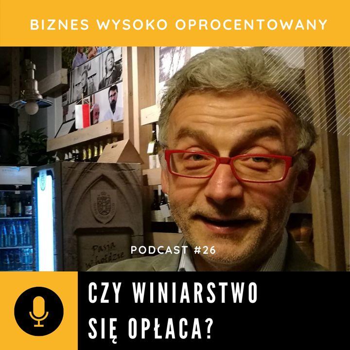 #26 CZY WINIARSTWO SIĘ OPŁACA - Wojciech Bosak