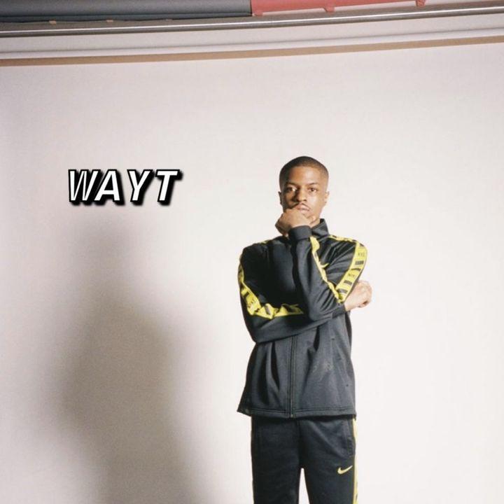 WAYT EP. 133