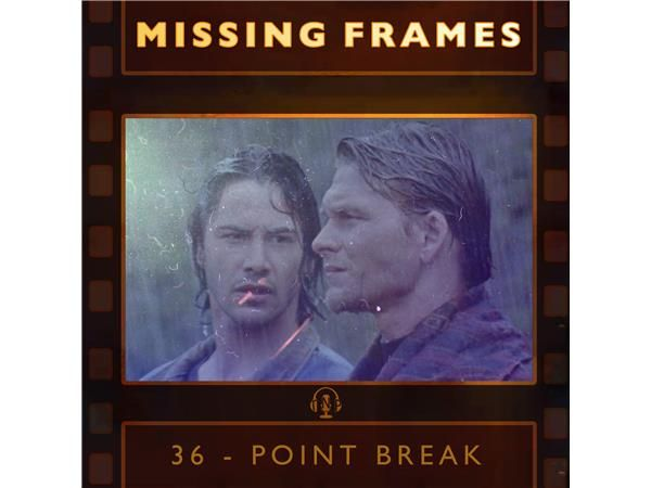 Episode 36 - Point Break