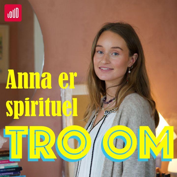 Anna er spirituel