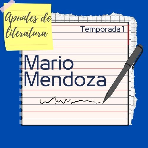 Temporada 1 - Capítulo 3: Mario Mendoza