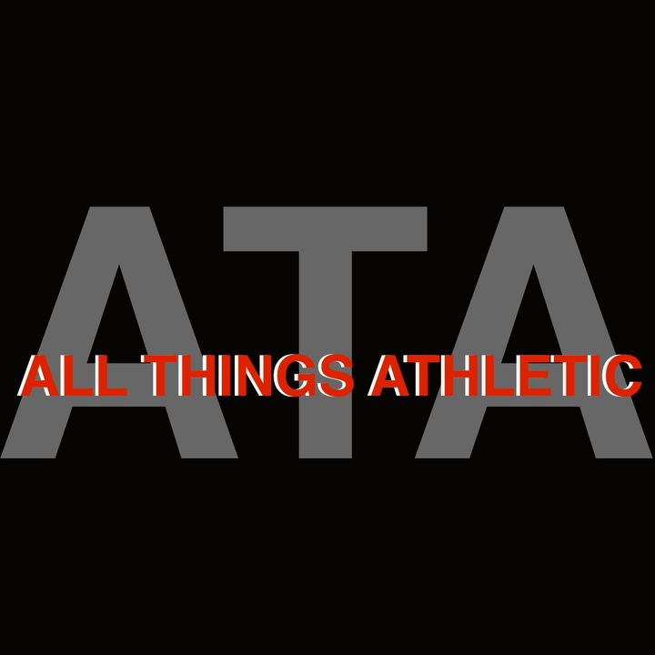 All things athletic (ATA) podcast ep.3