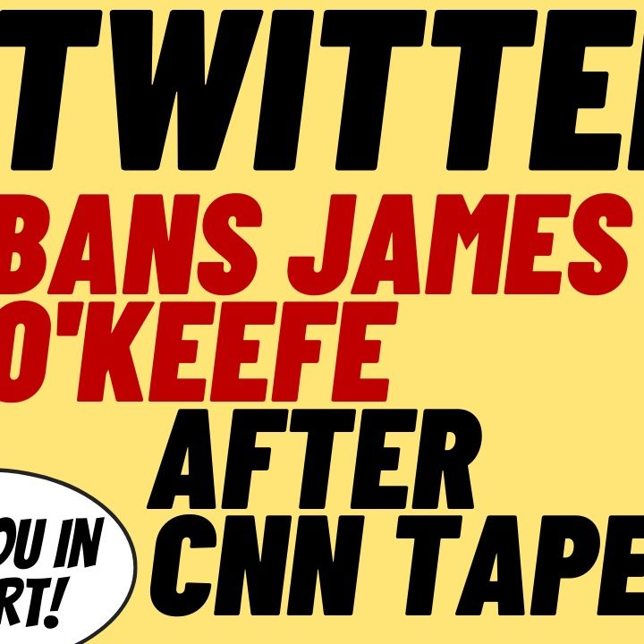 INSANE Political Censorship As Twitter Permenantly Bans James O'Keefe.mov