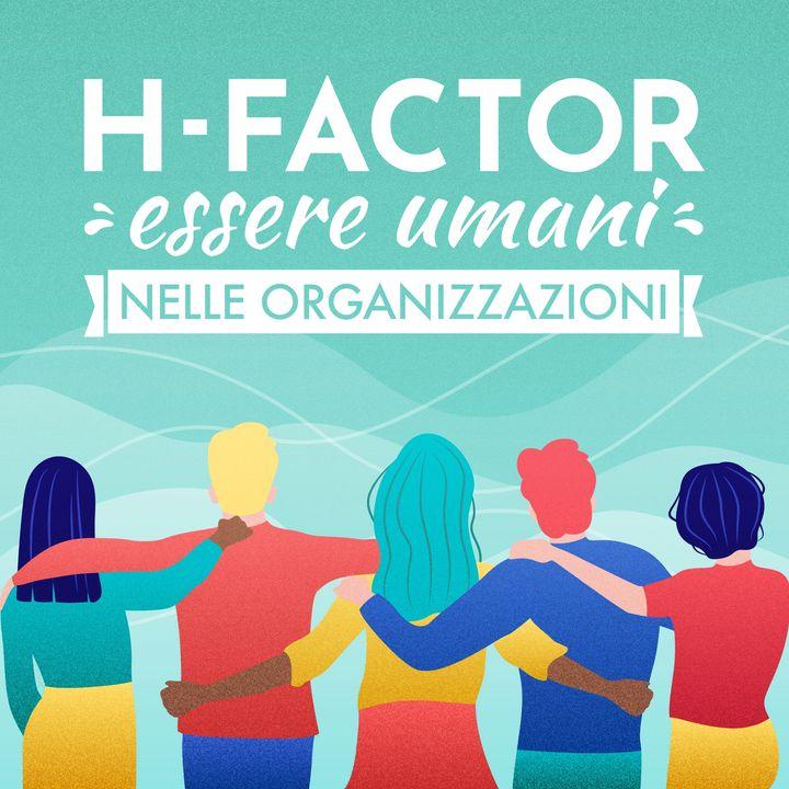 H-factor - essere umani nelle organizzazioni