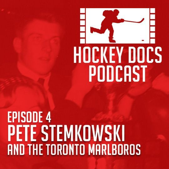 ep. 004 - Pete Stemkowski and the Toronto Marlboros