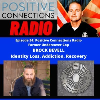 Brock Bevell: Former Undercover Cop:  Identity Loss, Addiction and Recovery.