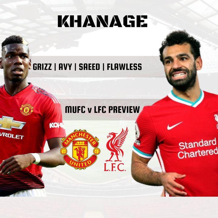 Man United v Liverpool   Match Preview   Khanage