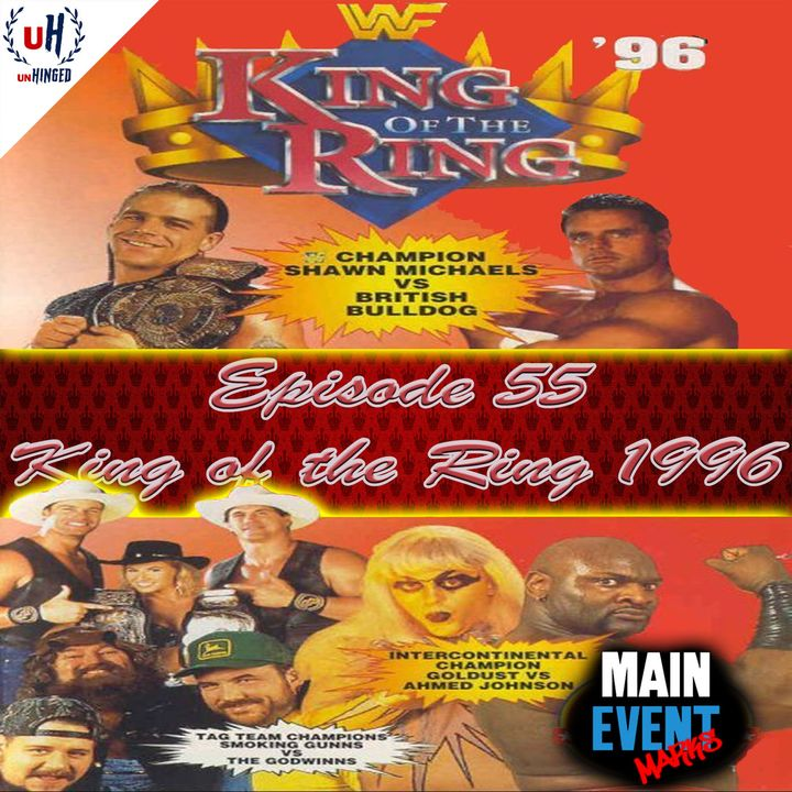 Episode 55: WWF King of the Ring 1996