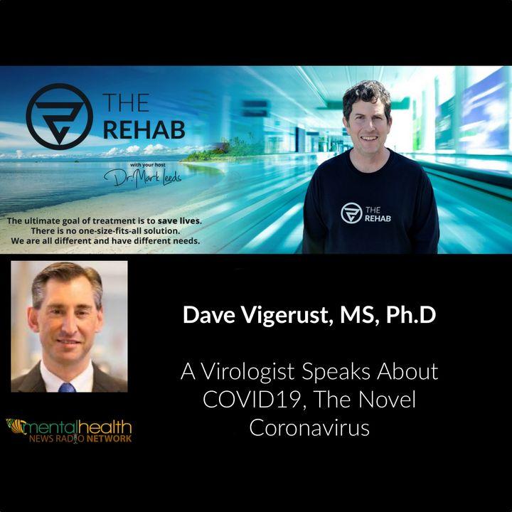 David Vigerust, MS, Ph.D: A Virologist Speaks About COVID19, The Novel Coronavirus