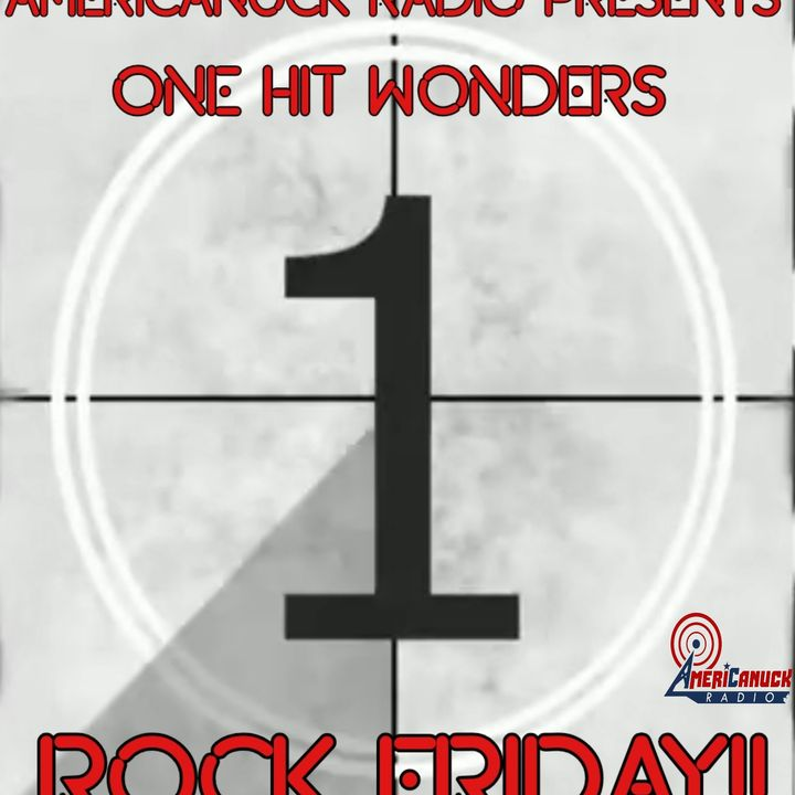 Americanuck Radio - Rock Friday!!(One Hit Wonders)