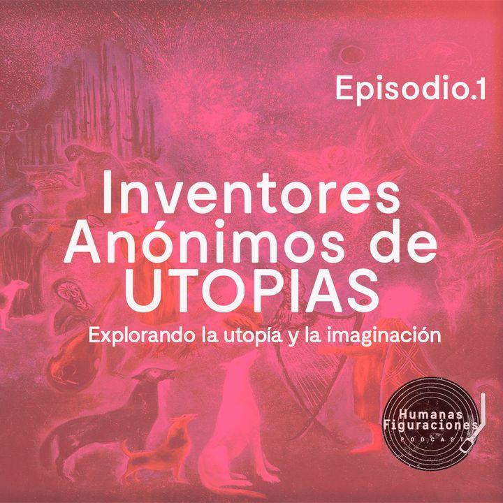 T1E1 Los Inventores Anónimos de Utopías