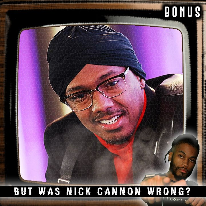 But, Was Nick Cannon Wrong?! | Gresh Unleashed Extra
