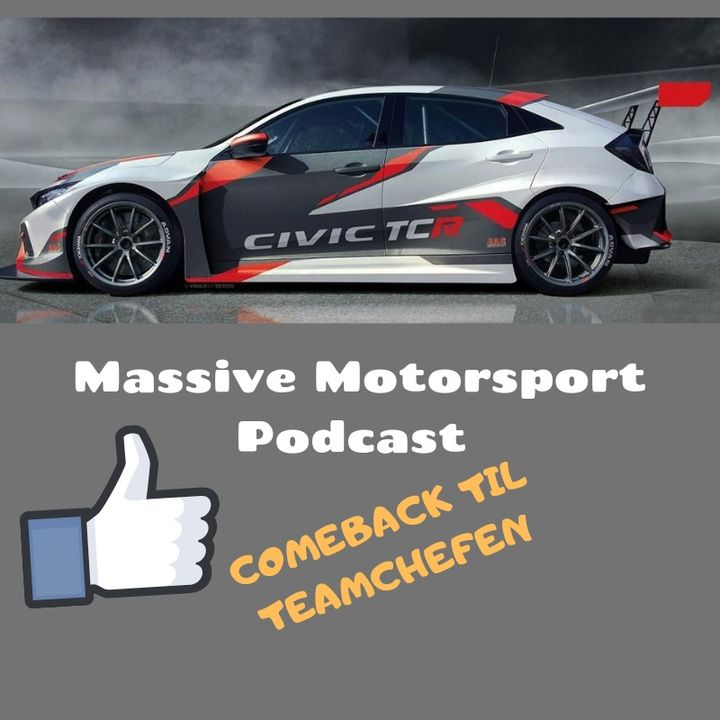 Massive Motorsport Podcast - Comeback til Teamchefen